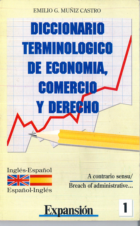 DICCIONARIO TERMINOLÓGICO DE ECONOMÍA, COMERCIO Y DERECHO