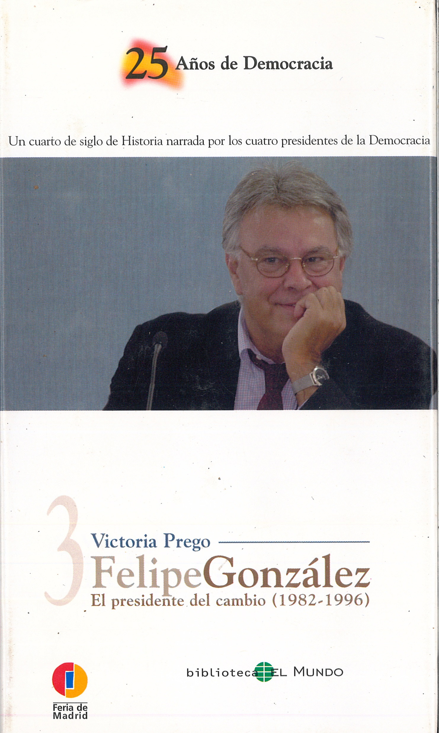«3-Felipe González: El presidente del cambio (1982-1996»
