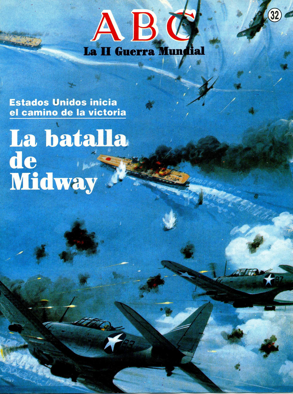 La II Guerra Mundial: Estados Unidos inicia el camino de la victoria (La batalla de Midway). Portada del fascículo nº 32.