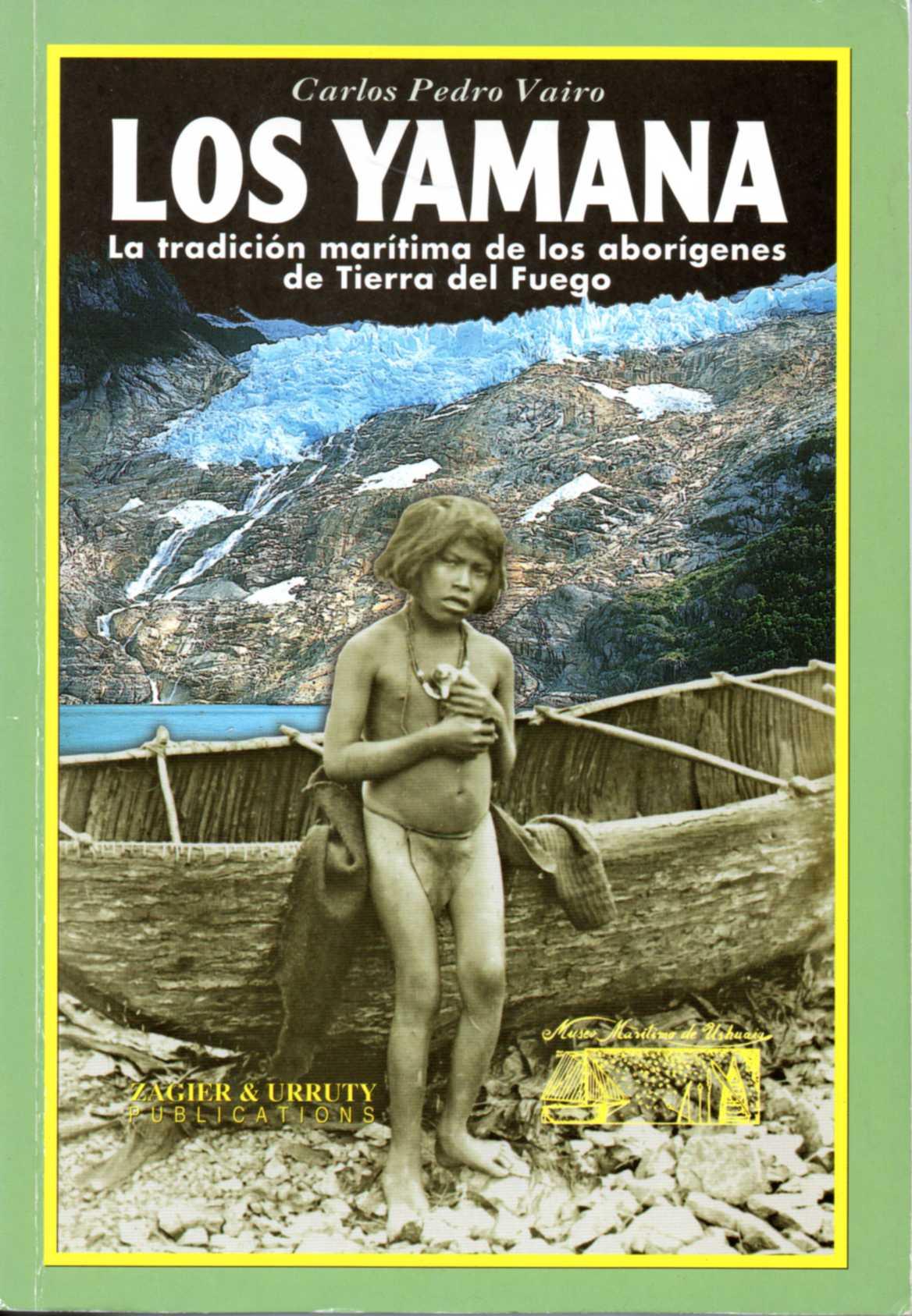 """""""Los Yamana (La tradición marítima de los aborígenes de Tierra del Fuego)"""""""