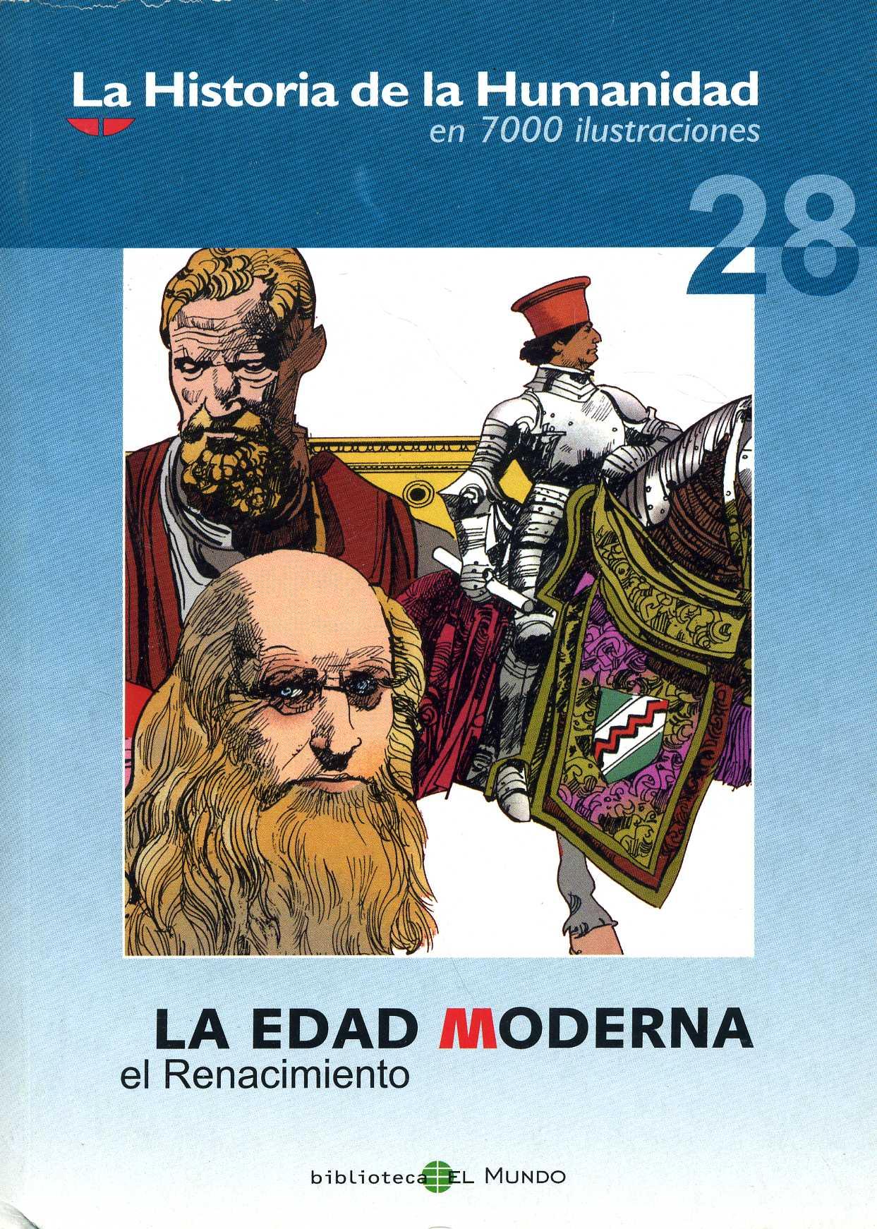 LA HISTORIA DE LA HUMANIDAD EN 7000 ILUSTRACIONES. Portada del número 28: La Edad Moderna-El Renacimiento.
