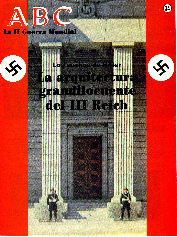 La II Guerra Mundial: Los sueños de Hitler (La arquitectura grandilocuente del III Reich). Portada del fascículo nº 34.