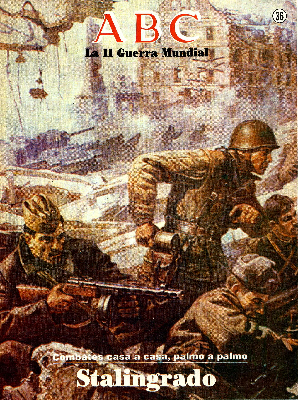 La II Guerra Mundial: Combates casa a casa, palmo a palmo (Stalingrado). Portada del fascículo n 36.