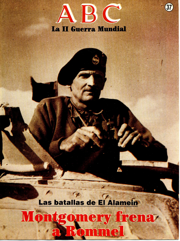 La II Guerra Mundial: Las batallas de El Alamein (Montgomery frena a Rommel). Portada del fascículo nº 37.