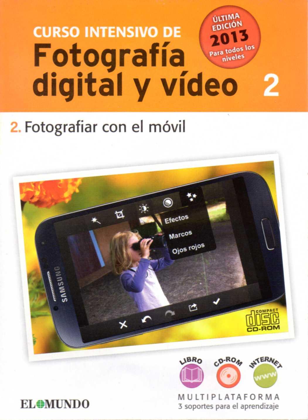 CURSO INTENSIVO DE FOTOGRAFÍA DIGITAL Y VÍDEO. CD-ROM nº 2: Fotografiar con el móvil.