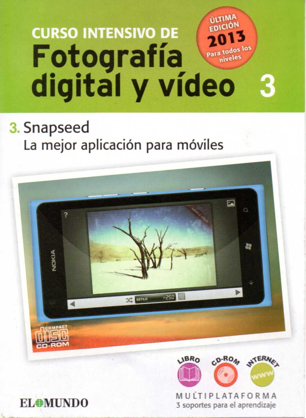 CURSO INTENSIVO DE FOTOGRAFÍA DIGITAL Y VÍDEO. CD-ROM nº 3: Snapseed. La mejor aplicación para móviles.