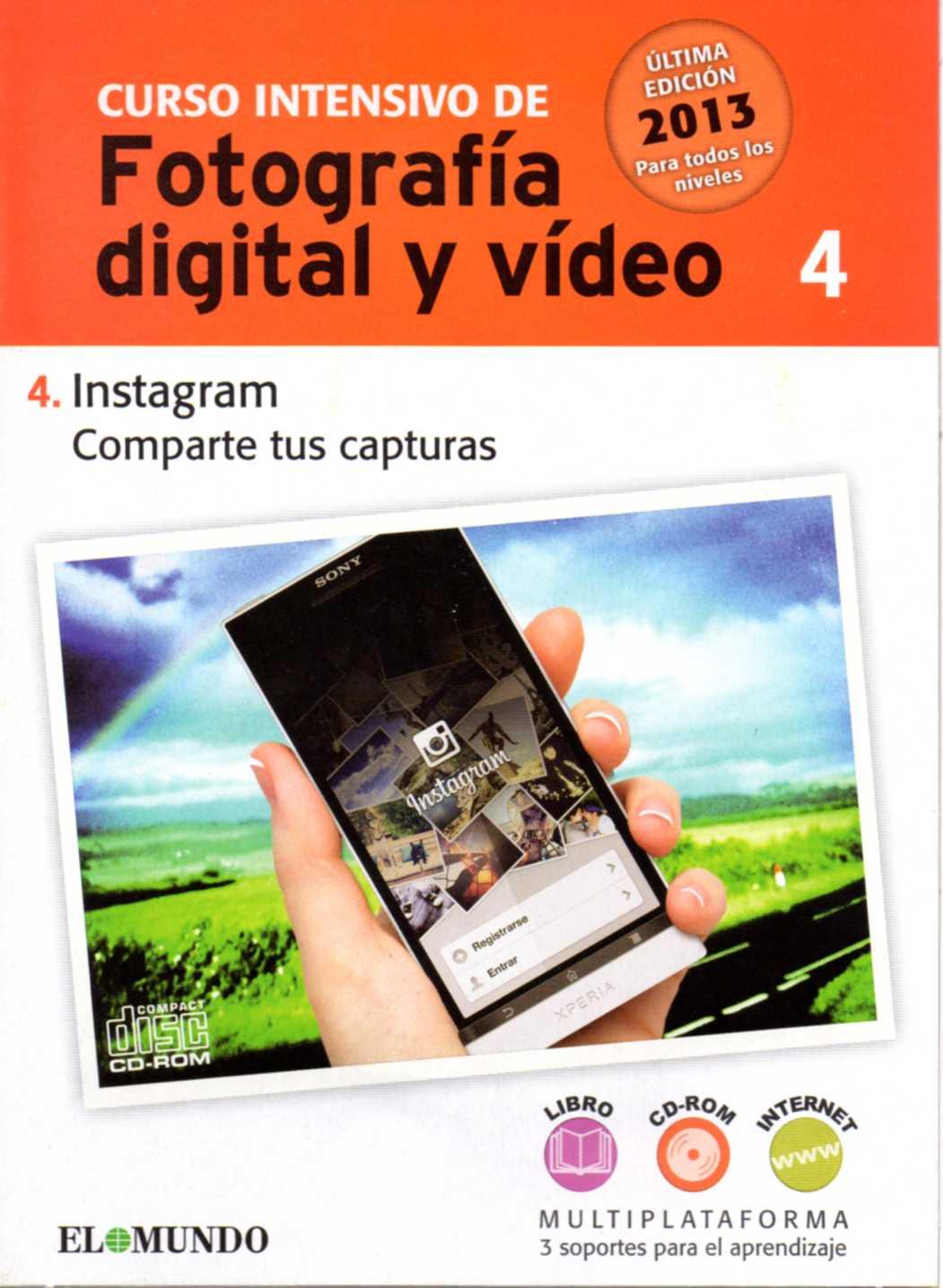 CURSO INTENSIVO DE FOTOGRAFÍA DIGITAL Y VÍDEO. CD-ROM nº 4: Instagram. Comparte tus capturas.