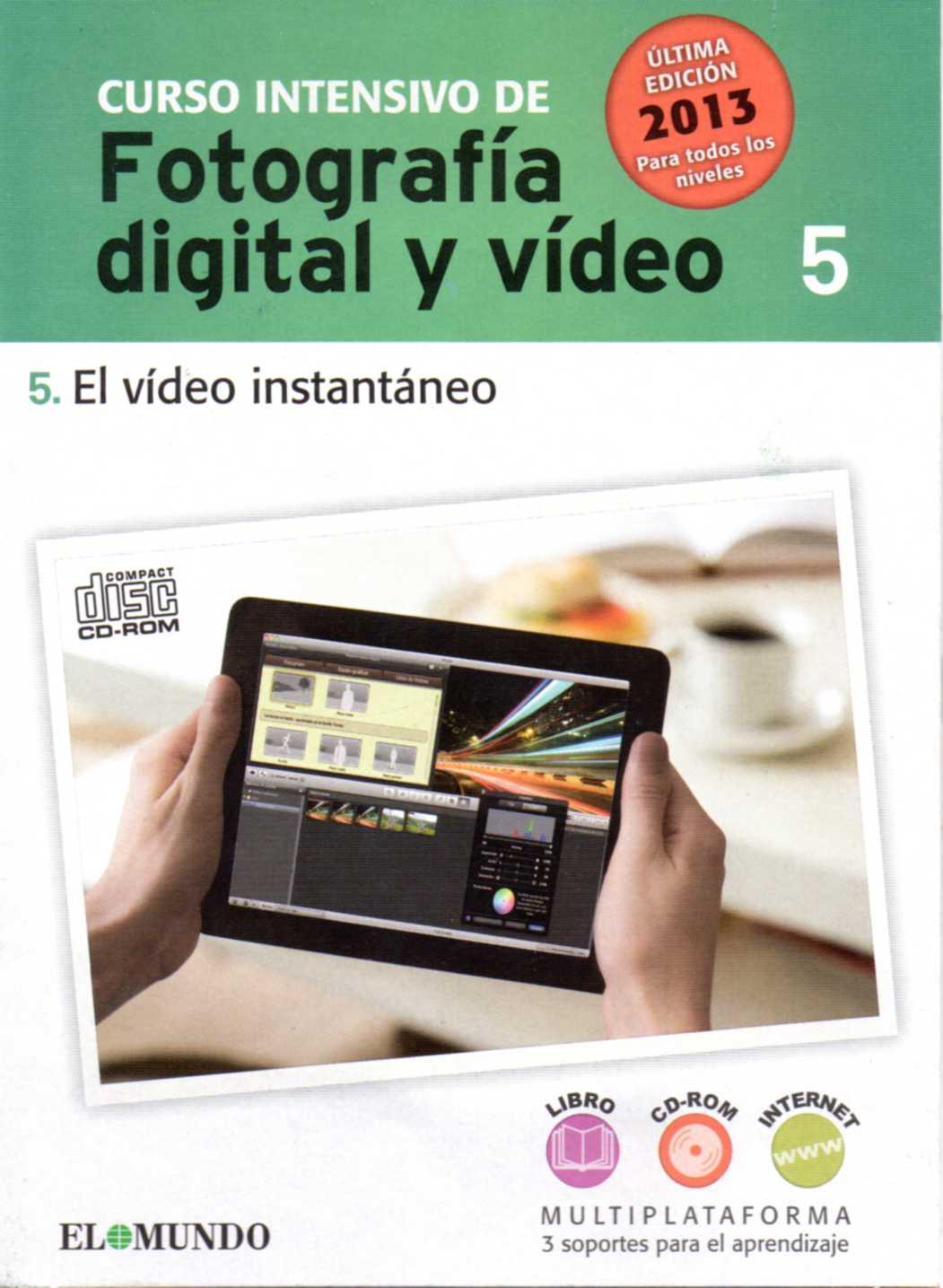 CURSO INTENSIVO DE FOTOGRAFÍA DIGITAL Y VÍDEO. CD-ROM nº 5: El vídeo instantáneo.