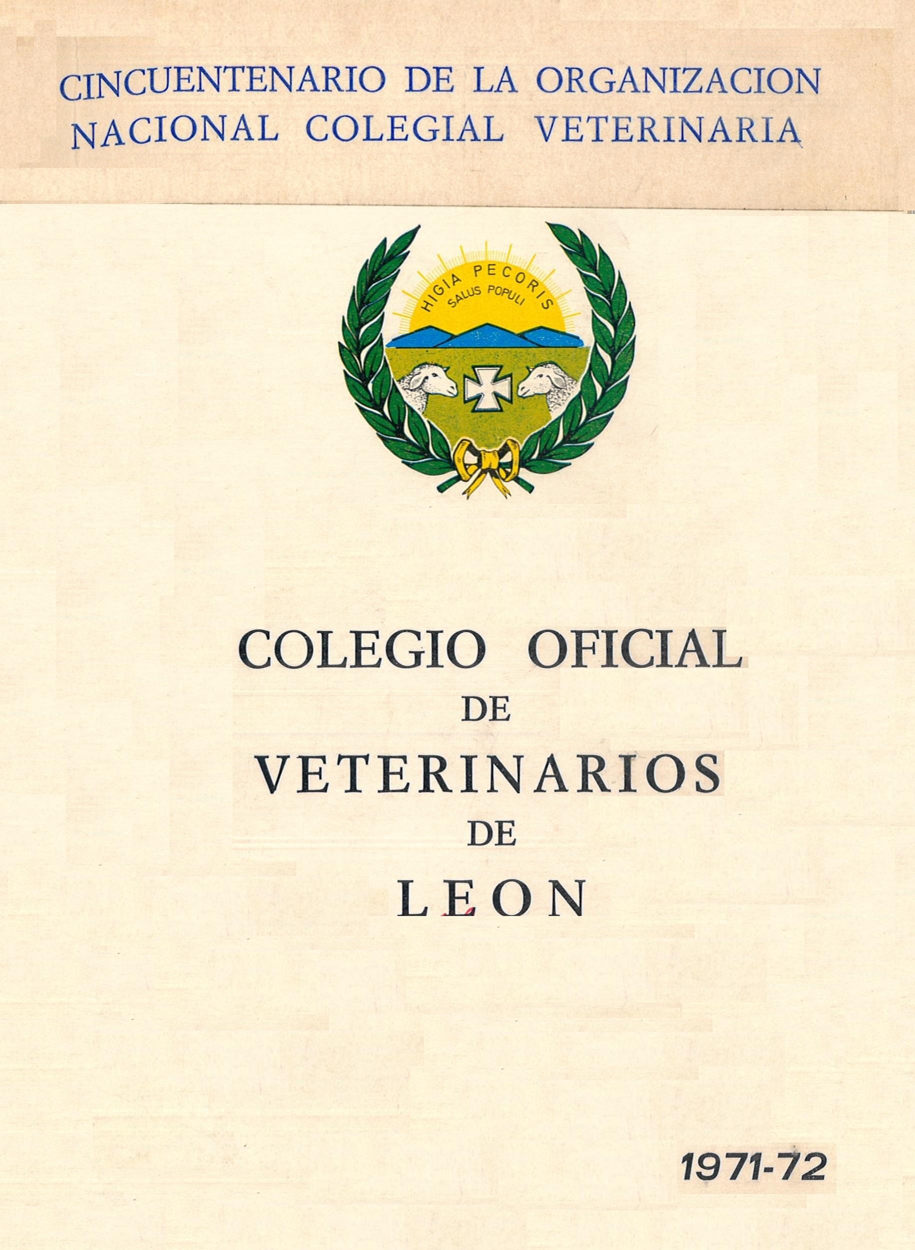 COLEGIO OFICIAL DE VETERINARIOS DE LEÓN. Cincuentenario de la Organización Nacional Colegial Veterinaria. Curso: 1971-72.