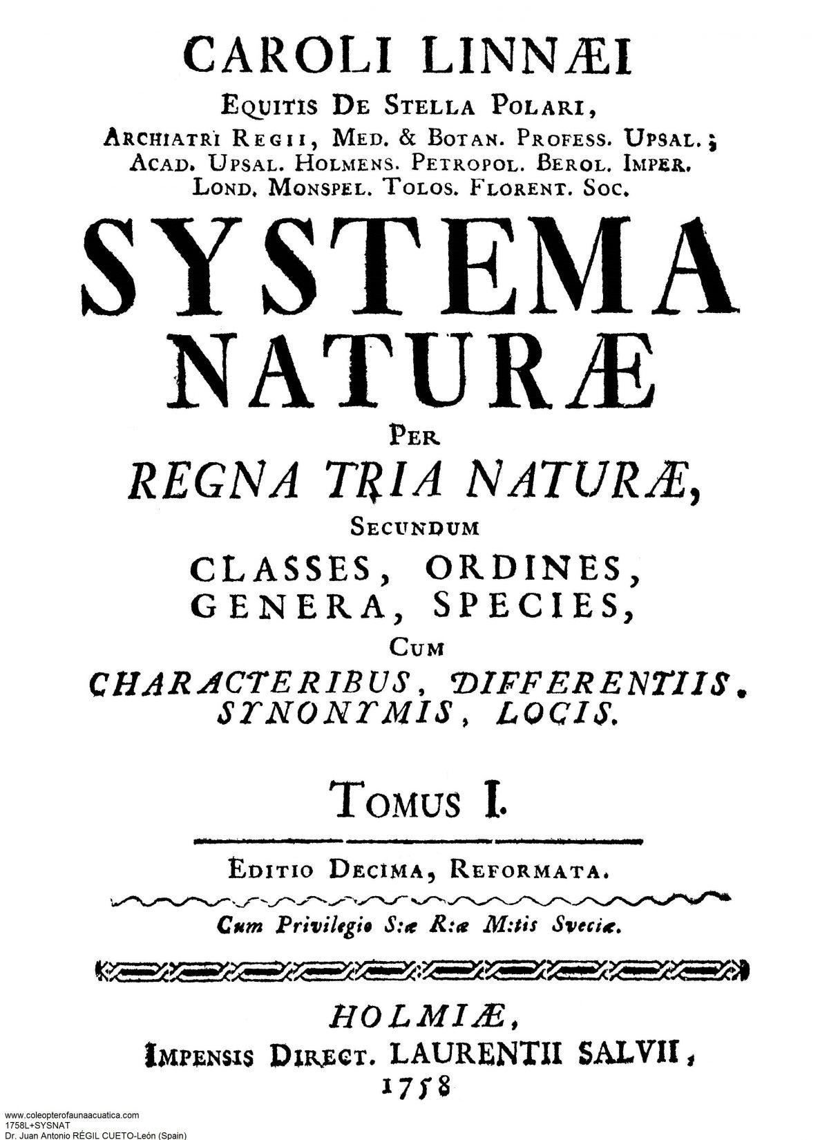«Systema naturae per regna tria naturae, secundum classes, ordines, genera, species, cum characteribus, differentiis, synonymis, locis. Tomus I. Editio decima, reformata.»