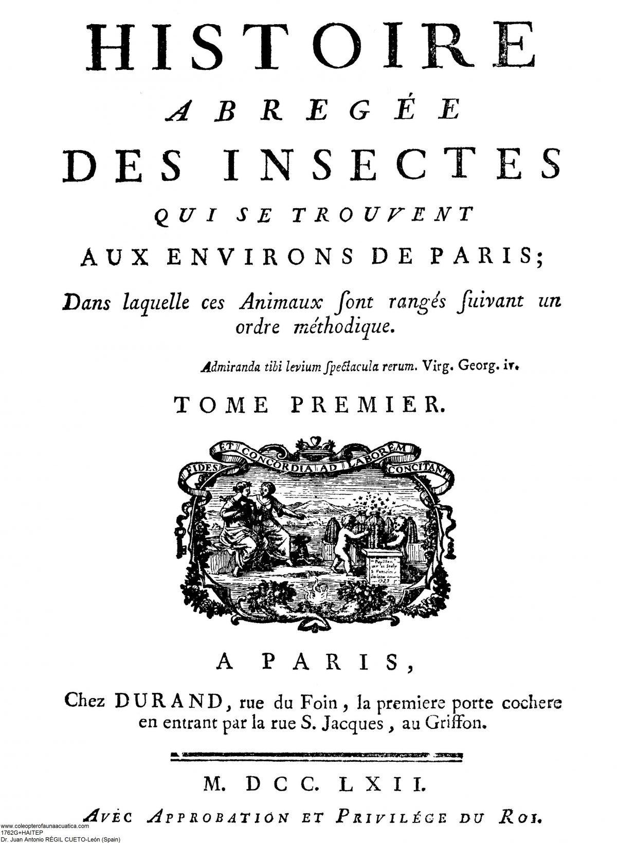 «Histoire abrégée des insectes qui se trouvent aux environs de Paris; Dans laquelle ces Animaux son rangés suivant un ordre méthodique. Tome premier.»