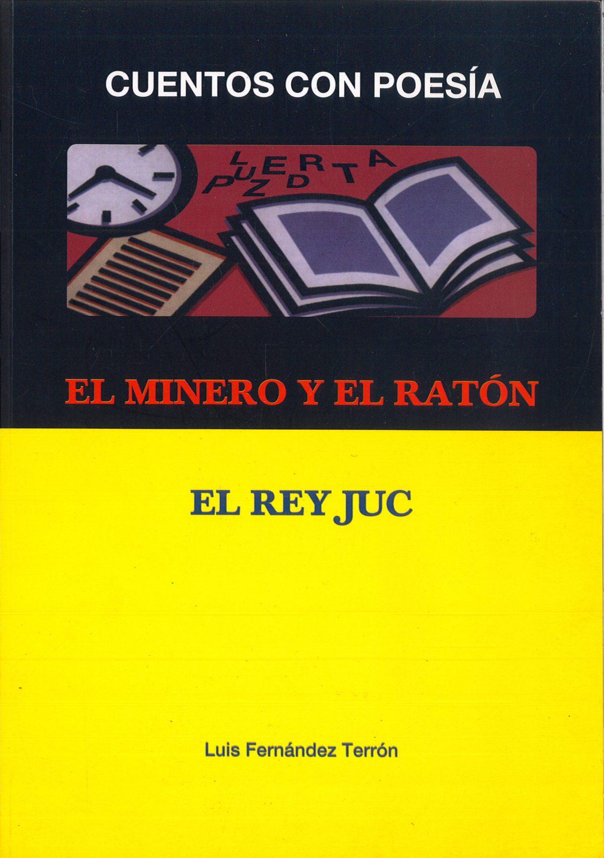 """""""El minero y el ratón – El rey Juc"""""""